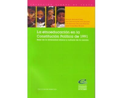 La etnoeducación en la Constitución Política de 1991. Base de la diversidad étnica y cultural de la nación