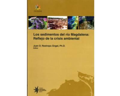 Los sedimentos del río Magdalena: Reflejo de la crisis ambiental