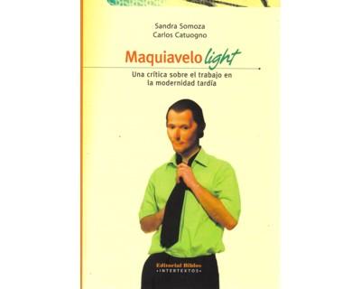 Maquiavelo light. Una crítica sobre el trabajo en la modernidad tardía