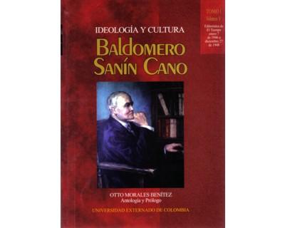 Baldomero Sanín Cano. Ideología y cultura. Tomo I Volumen I, II, III, IV e Índice volúmenes I al VI