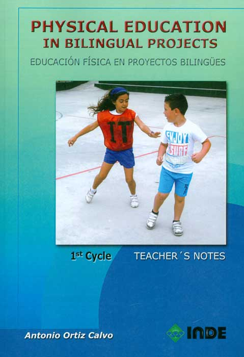 Physical education in bilingual projects - 1st Cycle. Educación física en proyectos bilingües - Primer Ciclo (Edición en Inglés)