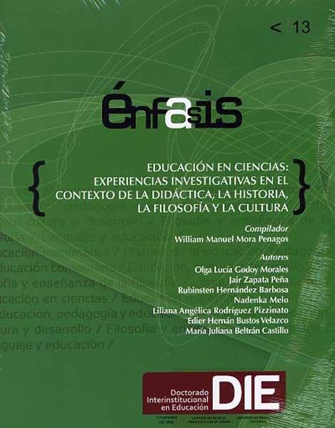 Énfasis 13. Educación en ciencias: Experiencias investigativas en el contexto de la didáctica, la historia, la filosofía y la cultura