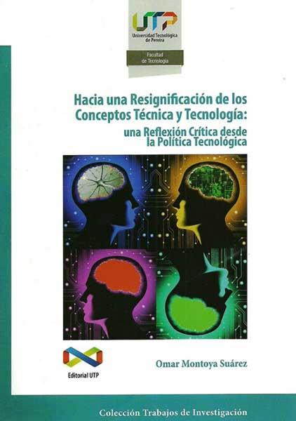 Hacia una resignificación de los conceptos técnica y tecnología