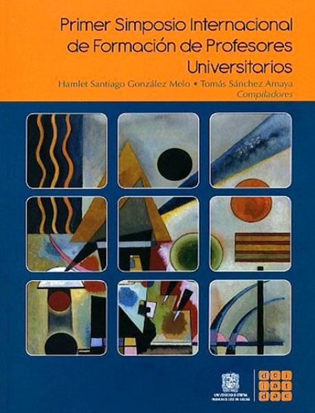 Primer simposio internacional de formación de profesores universitarios