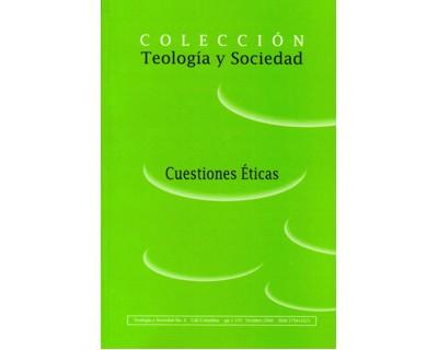 Teología y sociedad No. 4. Cuestiones éticas