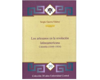 Los artesanos en la revolución latinoamericana. Colombia (1849-1854)