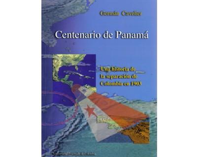 Centenario de Panamá. Una historia de la separación de Colombia en 1903