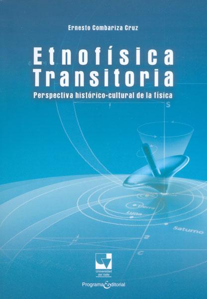 Etnofísica transitoria. Perspectiva histórico-cultural de la física