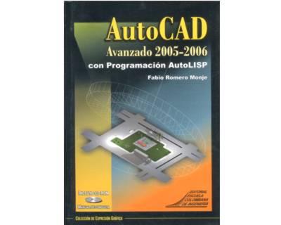 AutoCad Avanzado 2005-2006 con programación AutoLISP (Incluye CD)