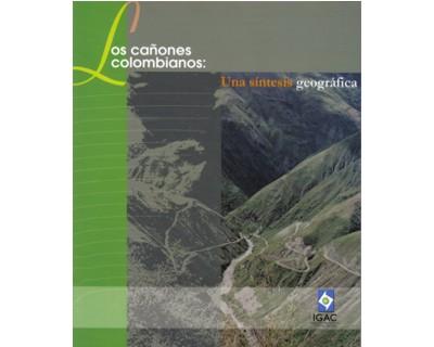 Los cañones colombianos: una síntesis geográfica