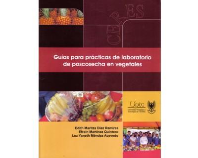 Guías para prácticas de laboratorio de poscosecha en vegetales