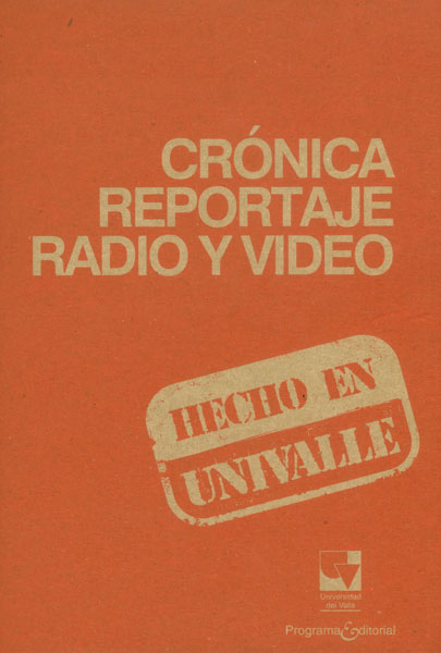Crónica reportaje radio y video