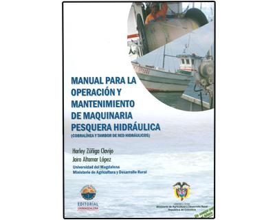 Manual para la operación y mantenimiento de maquinaria pesquera hidráulica. Cobralínea y tambor de red hidráulicos