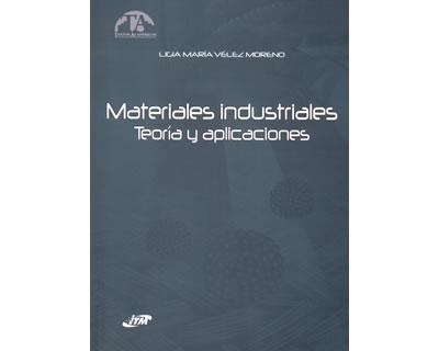 Materiales industriales. Teoría y aplicaciones
