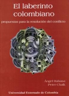 El laberinto colombiano. Propuestas para la resolución del conflicto