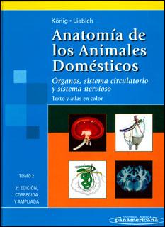Anatomía de los animales domésticos. Órganos, sistema circulatorio y sistema nervioso. Tomo 2