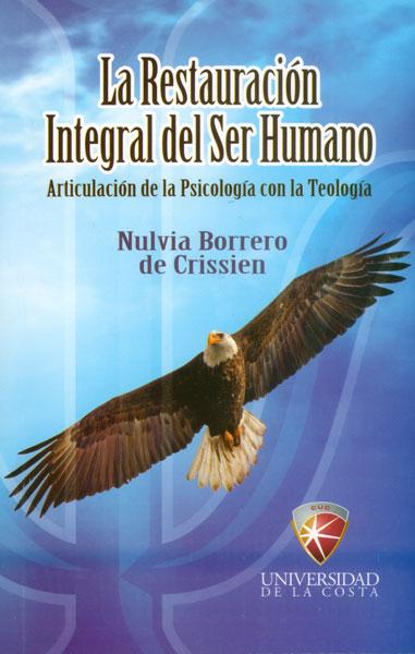 La restauración integral del ser humano. Articulación de la psicología con la teología