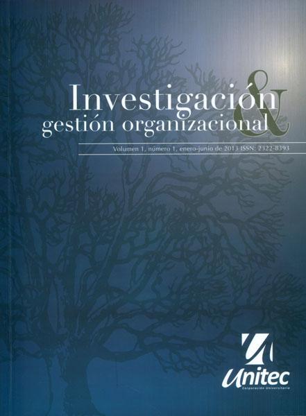 Investigación & gestión organizacional Vol. 1 No. 1