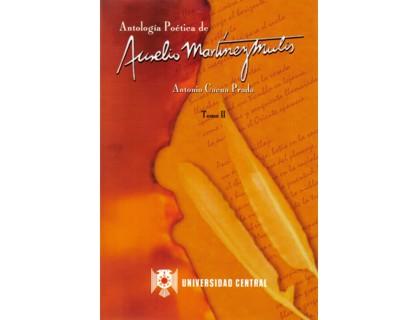 Antología poética de Aurelio Martínez Mutis. (Tomo II)