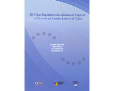 El marco regulatorio de la educación superior a distancia en América Latina y el Caribe