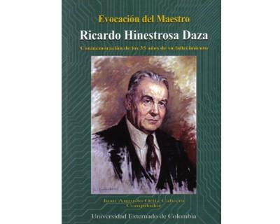 Evocación del Maestro Ricardo Hinestrosa Daza. Conmemoración de los 35 años de su fallecimiento