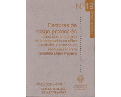 Factores de riesgo - protección asociados al ejercicio de la prostitución en niñas vinculadas a proceso de reeducación en la ciudadela María Micaela