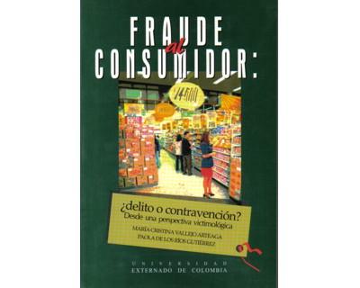 Fraude al consumidor. ¿Delito o contravención? Desde una perpectiva victimológica