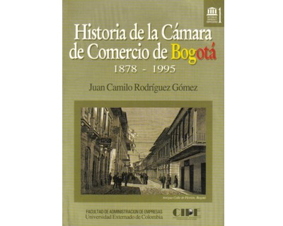 Historia de la Cámara de Comercio de Bogotá 1878-1995 (Rústica)