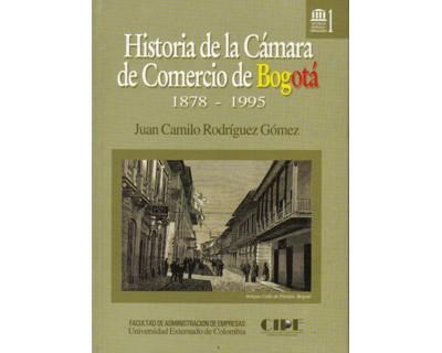 Historia de la Cámara de Comercio de Bogotá 1878-1995 (Tapa Dura)