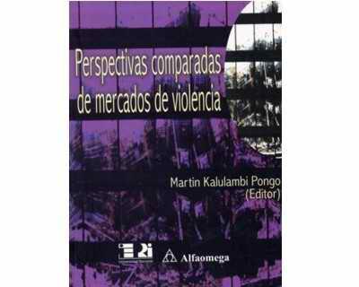 Perspectivas comparadas de mercados de violencia