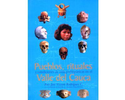 Pueblos, rituales y condiciones de vida prehispánicas en el Valle del Cauca