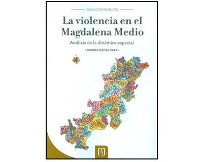 La violencia en el Magdalena Medio. Análisis de la dinámica espacial