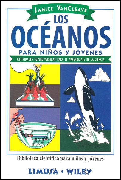Los océanos para niños y jóvenes. Actividades superdivertidas para el aprendizaje de la ciencia