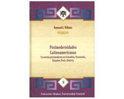 Postmodernidades Latinoamericanas. La novela postmoderna en Colombia, Venezuela, Ecuador, Perú y Bolivia