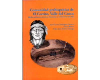 Comunidad prehispánica de El Cerrito, Valle del Cauca. Medio ambiente, prácticas funerarias y condiciones de vida