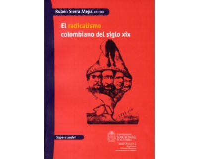 El radicalismo colombiano del siglo XIX