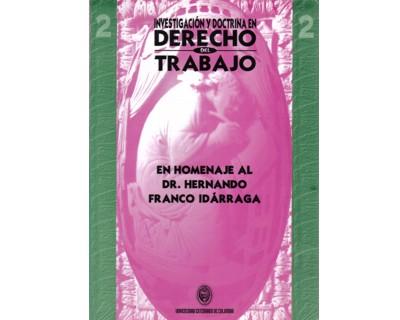 Investigación y doctrina en derecho del trabajo. En homenaje al Dr. Hernando Franco Idárraga. No. 2
