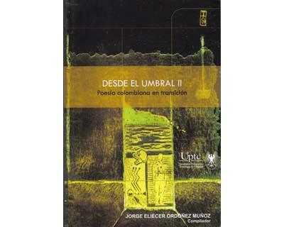 Desde el umbral II: poesía colombiana en transición