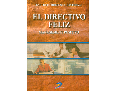 El directivo feliz. Management positivo