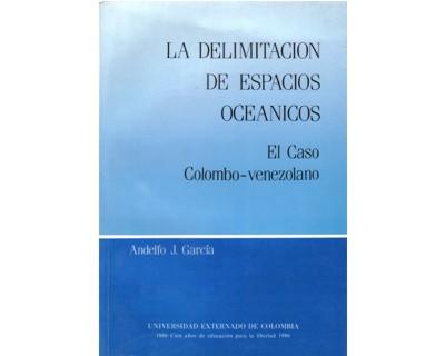 La delimitación de espacios oceánicos. El caso colombo-venezolano