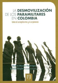 La desmovilización de los paramilitares en Colombia. Entre el escepticismo y la esperanza
