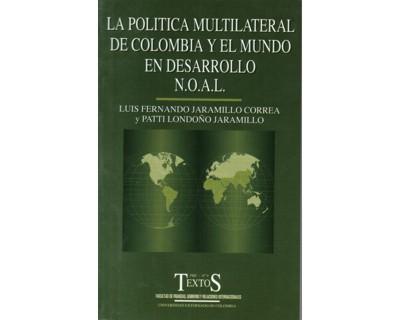La política multilateral de Colombia y el mundo en desarrollo N.O.A.L.