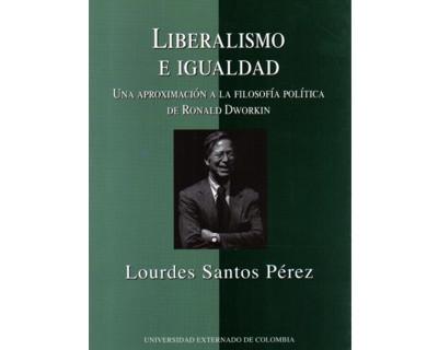 Liberalismo e igualdad. Una aproximación a la filosofía política de Ronald Dworkin