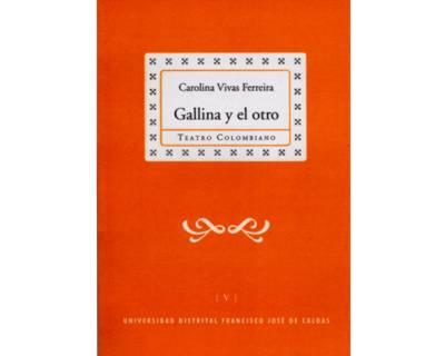 Gallina y el otro. Colección de Teatro Colombiano (V)