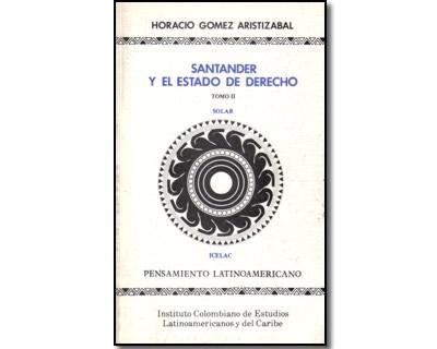 Santander y el Estado de Derecho. Tomo I