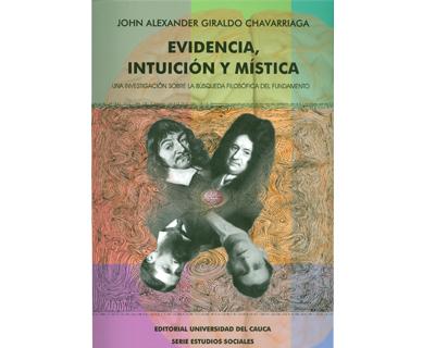 Evidencia, intuición y mística. Una investigación sobre la búsqueda filosófica del fundamento