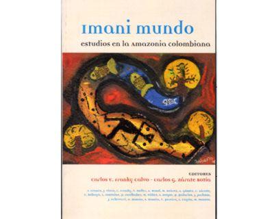 Imani Mundo. Estudios en la Amazonía colombiana