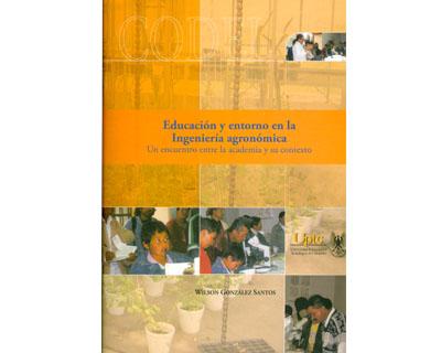 Educación y entorno en la ingeniería agronómica. Un encuentro entre la academia y su contexto