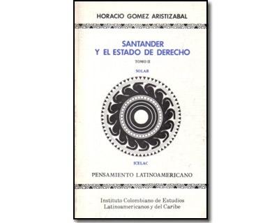 Santander y el Estado de derecho. Tomo II