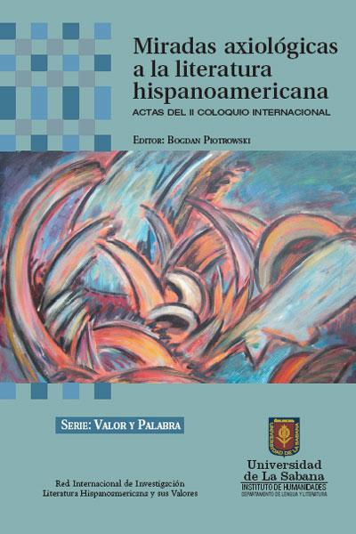 Miradas axiológicas a la literatura hispanoamericana. Actas del II Coloquio Internacional